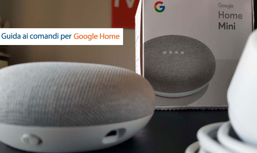 I comandi per Google Home